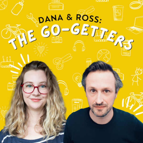 Ep 8: Your clients aren't stupid by The Go Getters with Dana Publicover and Ross Chapman