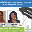 The World of Women Scrum Masters - Barriers, Breakthroughs & Benefits   Meetup