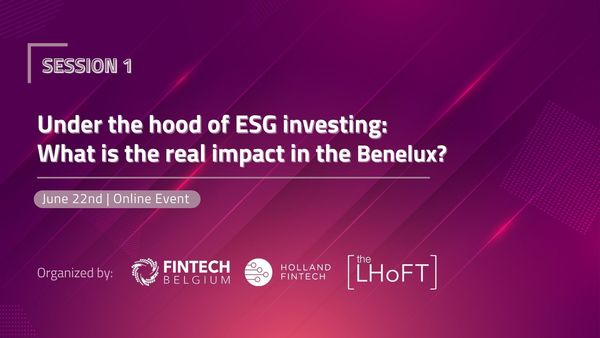 Under the hood of ESG investing: What is the real impact in the Benelux? - 22nd June 2021