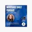 Mortgage Vault Podcast: How to 'Build your own doors to be able to walk through them': in conversation with Laura Brandao, President at American Financial Resources -  Mortgage Vault podcast