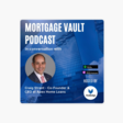 Mortgage Vault Podcast: Building an effective customer experience strategy to thrive in the present housing market conditions: In conversation with Craig Strent, CEO at Apex Home Loans -  Mortgage Vault podcast