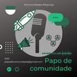 Papo de comunidade!   Podcast on Spotify