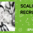 Scaling Up Recruiting