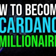 How Much Cardano (ADA) Do You Need To Be a Millionaire in 2021?