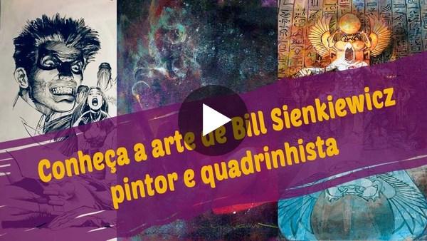 Conheça a arte de Bill Sienkiewicz