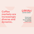 Announcing Green Coffee Summit, A Brand-New Virtual Event and Resource Library For Anyone Involved In The Green Coffee Trade