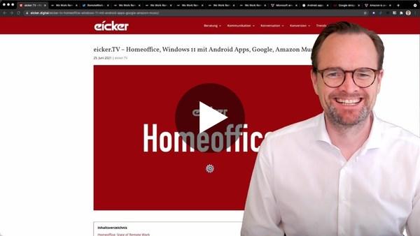 eicker.TV - Homeoffice, Windows 11 mit Android Apps, Google, Amazon Music - Frisch aus dem Netz.