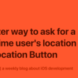 A Better Way To Ask For A One-Time User's Location With The Location Button