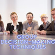 10 of the Most Effective Group Decision Making Techniques