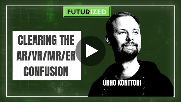 Clearing the AR, VR, MR, ER Confusion - Mixed Reality - Futurized podcast #68 - video excerpt