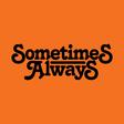 Sometimes Always