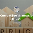 SocialCurrentSee✅® newsletter in TriloGi - Issue #35 ▶ Revue