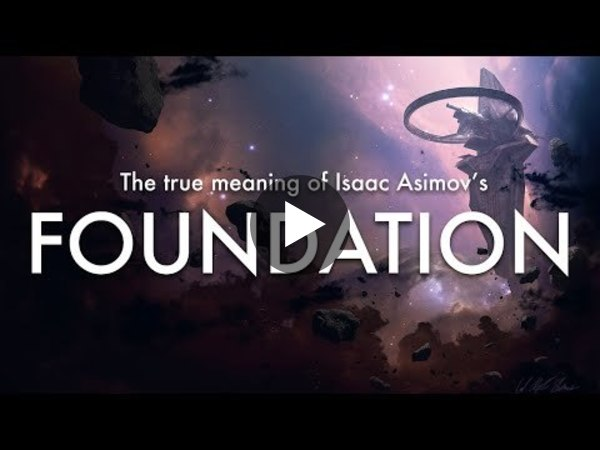 FOUNDATION - Isaac Asimov's prophetic vision for the future of humankind