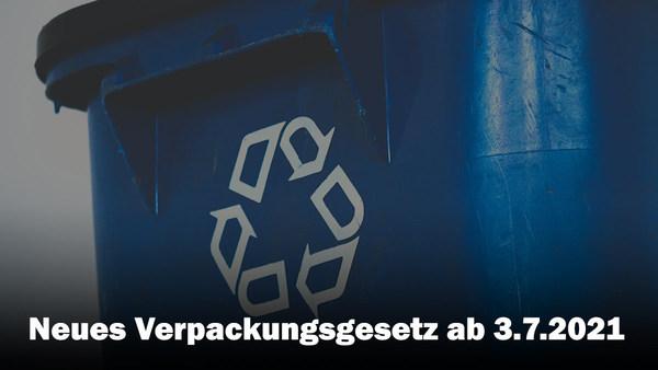 Die 10 wichtigsten Erklärungen zum Verpackungsgesetz ab dem 3. Juli 2021