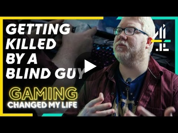 Blind Gaming  — What's It Really Like? | Gaming Changed My Life