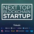 Next Top Blockchain Startup: Global Virtual Hackathon to spotlight the next wave of Blockchain entrepreneurs