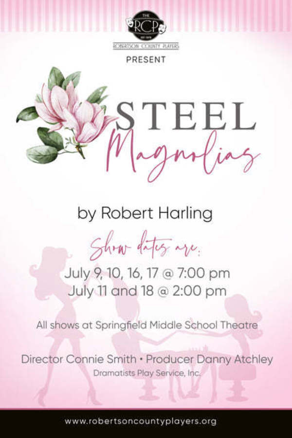Robertson County Players presents Steel Magnolia by Robert Harling   July 9-18
