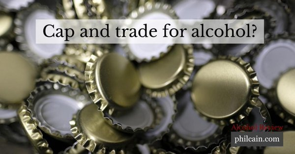 A cap and trade system has helped business to cut greenhouse gases, so why not apply it to alcohol?