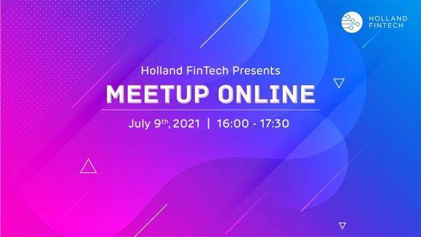Holland FinTech Online Meetup - Holland FinTech - 9th July