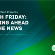 Flash Friday: Staying Ahead of the Fintech News - Holland FinTech - 9th July