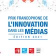 Prix francophone de l'innovation dans les médias: La 6ème édition lancée