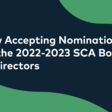 Nominations Are Open For The SCA Board Of Directors