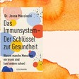 """Jenna Macciochi: """"Das Immunsystem. Der Schlüssel zur Gesundheit"""" - Alles über den menschlichen Schutzwall"""