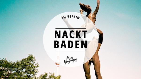 11 Orte zum Nacktbaden in Berlin | Mit Vergnügen Berlin