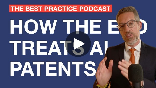 #6 Patents for AI inventions in Europe (🔴Conference talk recording) - The Best Practice Podcast