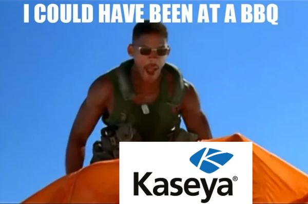"""Meme with Will Smith from Independence Day shouting """"I could have been at a bbq!"""" at the Kaseya logo instead of an alien"""