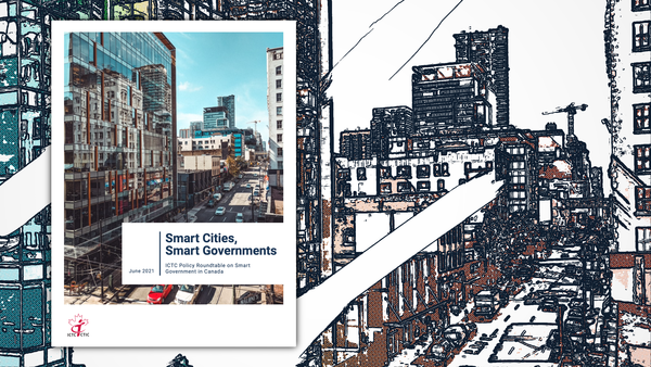 Smart Cities, Smart Government: ICTC Policy Roundtable on Smart Government in Canada