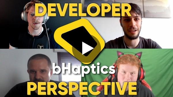 Developers Talk About Integrating bHaptics