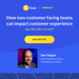 Looking beyond the frontline: How non-customer facing teams can impact customer experience