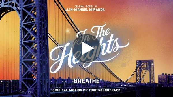 Breathe - In The Heights Motion Picture Soundtrack (Official Audio)