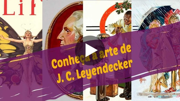 Conheça a arte de J. C. Leyendecker
