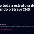 Criando toda a estrutura de um site usando o Strapi CMS - Willian Justen