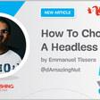 How To Choose A Headless CMS — Smashing Magazine