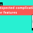 The unexpected complications of minor features ★★★★★