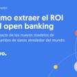 Cómo extraer el ROI del open banking