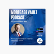 Mortgage Vault Podcast: How people centric leadership can be an edge in a hyper-competitive market: In conversation with Alexander Rosenblum on Apple Podcasts