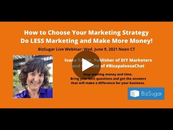How to Choose Your Marketing Strategy, Do LESS Marketing and Make More Money!