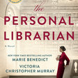 The Personal Librarian by Marie Benedict, Victoria Christopher Murray