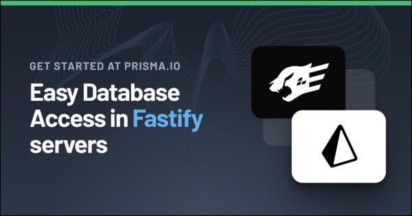 Fastify & Prisma | Next-Generation ORM for SQL DBs