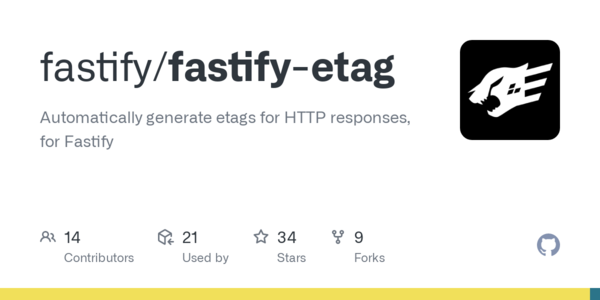 GitHub - fastify/fastify-etag: Automatically generate etags for HTTP responses, for Fastify