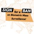 Reclaim Your Face: Ban Biometric Mass Surveillance!