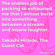 """""""The endless job of packing so exhausted me that I almost burst into something between a scream and insane laughter."""""""