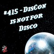 #415 - DisCon is not for Disco