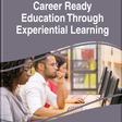 Career Ready Education Through Experiential Learning | IGI Global