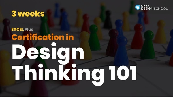 Course on Design Thinking 101 FREE NOW (Worth $199)