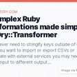 #6 Complex Ruby Transformations made simple with Dry::Transformer | Hanami Mastery - a knowledge base to hanami framework